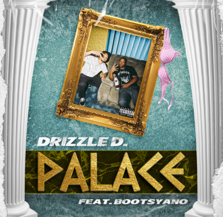 "Drizzle D x Bootsyano – ""Palace"" (Official Audio)"