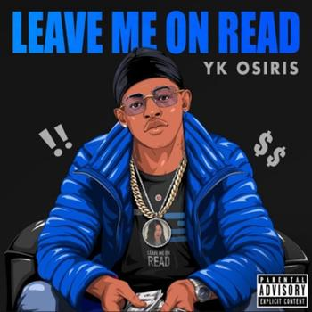 "YK Osiris – ""Leave Me On Read"" [Official Music Video]"